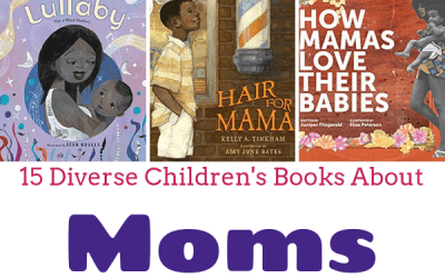15 Diverse Children's Books About Moms